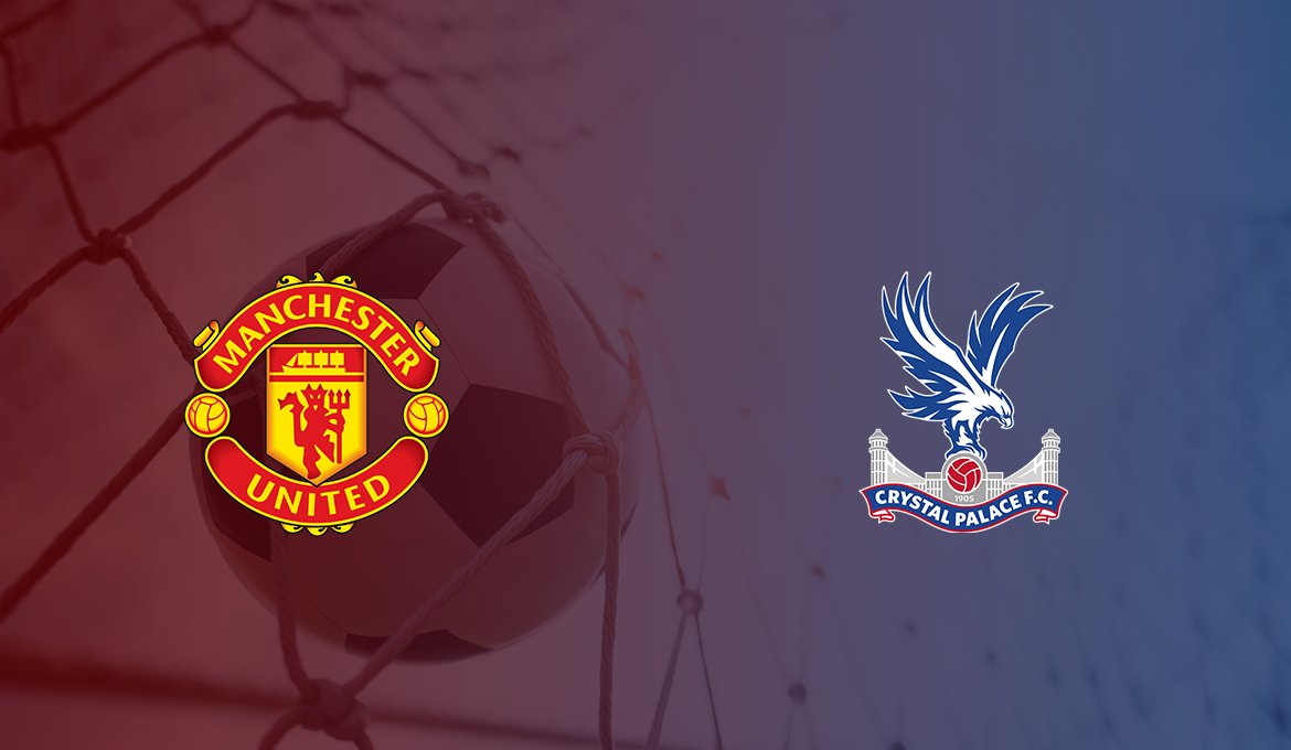 Man United vs Crystal Palace: Betting Tips, Odds & Predictions